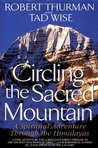 Circling the Sacred Mountain: A Spiritual Adventure Through the Himalayas