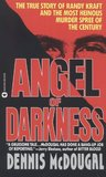 Angel of Darkness: The True Story of Randy Kraft and the Most Heinous Murder Spree