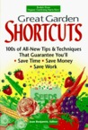 Great Garden Shortcuts: 100s of All-New Tips and Techniques That Guarantee You'll Save Time, Save Money, Save Work