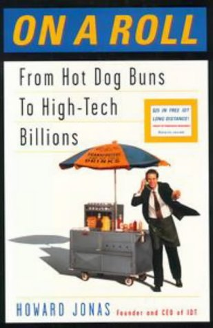 On a Roll: Or How a Kid from the Bronx Started with Hot Dogs and WoundUp Making a Fortune