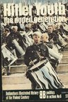 Hitler Youth: The Duped Generation (Ballantine's Illustrated History of the Violent Century: Politics in Action No. 6)