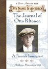The Journal Of Otto Peltonen, A Finnish Immigrant (My Name Is America)