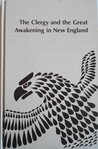 The clergy and the Great Awakening in New England (Studies in American history and culture)