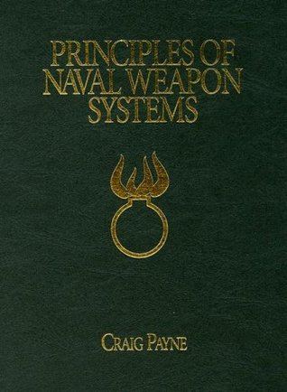 Principles of Naval Weapon Systems (The U.S. Naval Institute Blue & Gold Professional Library)