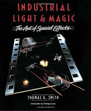 Industrial Light & Magic by Thomas G. Smith