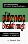The Burzynski Breakthrough: The Century's Most Promising Cancer Treatment...and the Government's Campaign to Squelch It