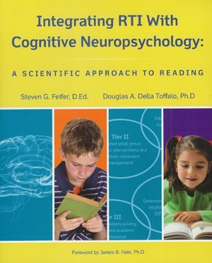 Integrating Rti with Cognitive Neuropsychology: A Scientific Approach to Reading