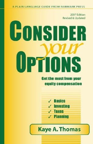 Consider Your Options 2007: Get the Most from Your Equity Compensation