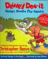 Dewey Doo-it Helps Owlie Fly Again: A Musical Storybook inspired by Christopher Reeve to benefit the Christopher Reeve Paralysis Foundation (Dewey Doo-It Musical Storybooks)
