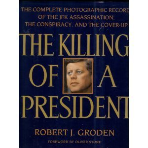 The Killing of a President: The Complete Photographic Record of the JFK Assassination