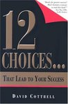12 Choices... That Lead to Your Success