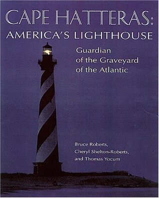 Cape Hatteras America's Lighthouse: Guardian of the Graveyard of the Atlantic