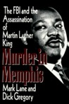 Murder in Memphis: The FBI and the Assassination of Martin Luther King