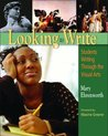 Looking to Write: Children Writing Through the Visual Arts