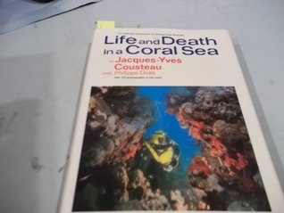 Life and Death in a Coral Sea by Jacques-Yves Cousteau