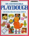 Playdough (You and Your Child)