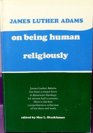 On Being Human Religiously: Selected Essays in Religion and Society