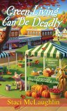 Green Living Can Be Deadly (A Blossom Valley Mystery #3)