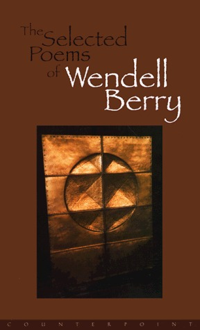 The Selected Poems of Wendell Berry