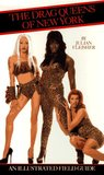 The Drag Queens of New York: A Field Guide