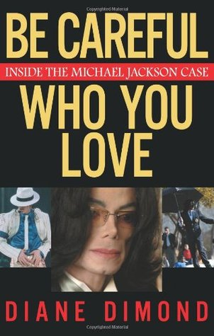 Be Careful Who You Love by Diane Dimond