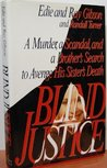 Blind Justice: A Murder, a Scandal, and a Brother's Search to Avenge His Sister's Death