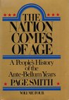 The Nation Comes of Age (A People's History, Vol 4)