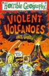 Violent Volcanoes (Horrible Geography)