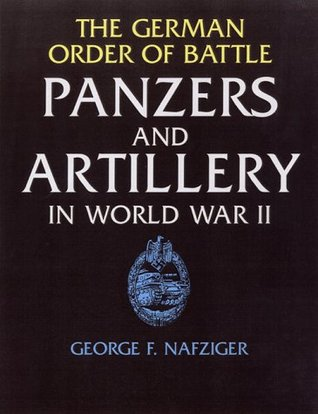 The German Order of Battle: Panzers and Artillery in World War II