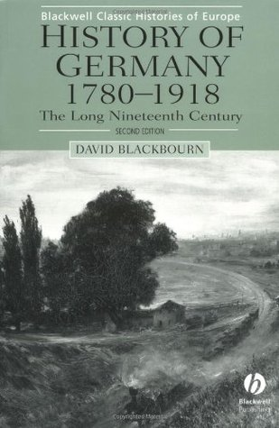 the long nineteenth century History of germany 1780-1918 has 107 ratings and 8 reviews anab said: i'm currently reading this for a course and i must say it's one of the worse books.