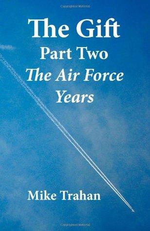The Gift Part Two - The Air Force Years