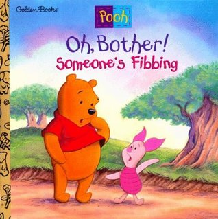 Oh, Bother! Someone's Fibbing!