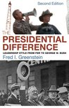 The Presidential Difference: Leadership Style from FDR to George W. Bush