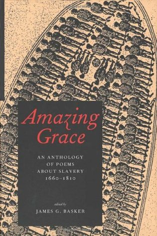Amazing Grace: An Anthology of Poems About Slavery, 1660–1810