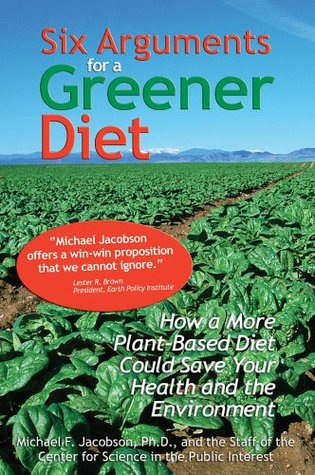 Six Arguments for a Greener Diet: How a Plant-Based Diet Could Save Our Health and Environment