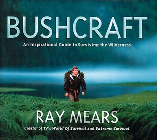 Bushcraft by Ray Mears