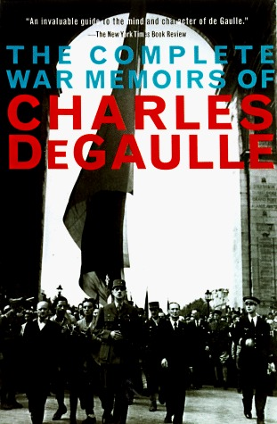 The Complete War Memoirs of Charles de Gaulle by Charles de Gaulle