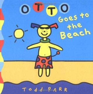 Otto Goes to the Beach by Todd Parr