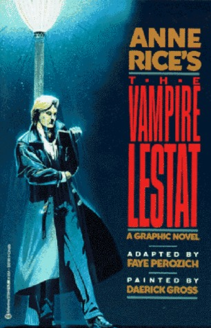 Anne Rice's The Vampire Lestat by Faye Perozich