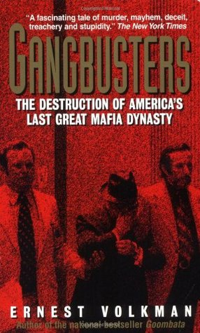 Gangbusters:: The Destruction Of America's Last Great Mafia Dynasty