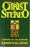 Life of Christ in Stereo: The Four Gospels Combined As One