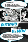 Buteyko Meets Dr Mew: Buteyko Method. For Teenagers, Also Featuring Guidance from Orthodontist Dr Mew to Ensure Correct Facial Development and Straight Teeth