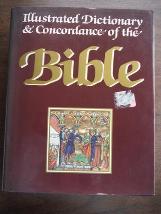 The Illustrated Dictionary and Concordance of the Bible by Reader's Digest Association