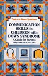 Communication Skills in Children with Down Syndrome: A Guide for Parents
