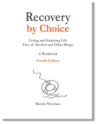 Recovery by Choice: Living and Enjoying Life Free of Alcohol and Other Drugs, a Workbook