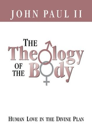 The Theology of the Body by Pope John Paul II