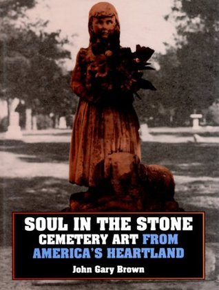 Soul in the Stone by John Gary Brown