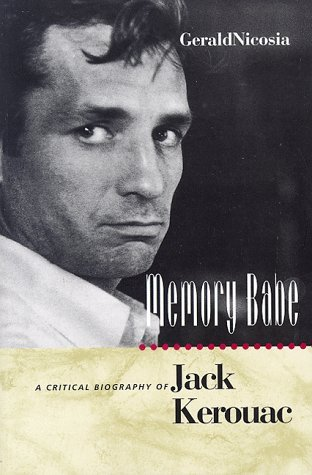 Memory Babe: A Critical Biography of Jack Kerouac