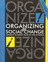 Organizing for Social Change: Midwest Academy Manual for Activists