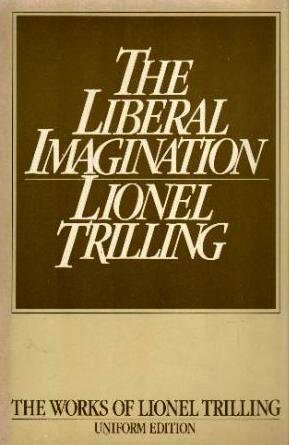 the liberal imagination essays on literature and society Essays on literature and society by lionel trilling new york 1950 published by the viking press the liberal imagination the of on the.